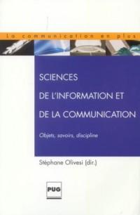 Sciences de l'information et de la communication. Objets, savoirs, discipline