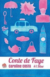 Conte de Faye: Tome 1 Blue