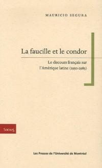 La faucille et le condor : Le discours français sur l'Amérique latine (1950-1985)