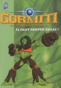 Gormiti 01 - Il faut sauver Lucas !