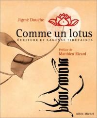 Comme un lotus : Ecriture et sagesse tibétaines