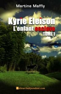 Kyrie Eleison, l'Enfant Esclave, Tome 1