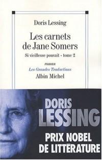 Les Carnets de Jane Somers, Tome 2 : Si vieillesse pouvait