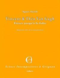 Vincent & Theo Van Gogh - Freres Jusqu'a la Folie