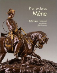 Pierre-Jules Mêne 1810-1879 : Catalogue raisonné