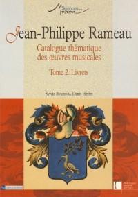 Catalogue thématique des oeuvres musicales, tome 2 : Livret