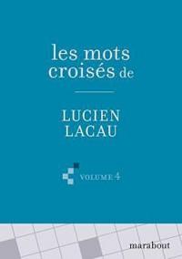 Les Grilles de mots croisés de Lucien Lacau (volume 4)
