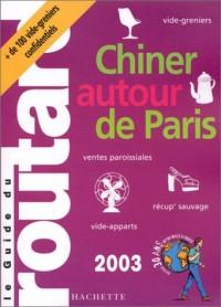 Guide du Routard : Chiner autour de Paris 2003/2004