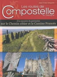 Les routes de Compostelle en Espagne : A la rencontre du patrimoine sur le Chemin côtier et le Camino Francés