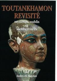 Toutânkhamon revisité : Mystères, oublis et incohérences