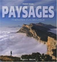 Paysages : Itinéraires d'un géologue