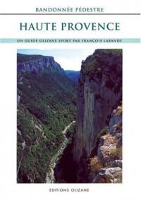 Randonnée pédestre : Haute-Provence, 108 itinéraires de tous niveaux