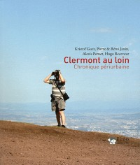 Clermont au Loin, Chronique Periurbaine