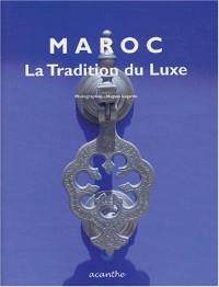 Maroc, la tradition du luxe