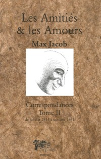 Correspondances : Tome 2, Les Amitiés et les Amours
