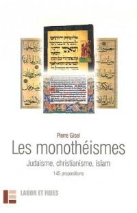 Les monothéismes : Judaïsme, christianisme, islam 145 propositions