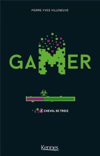 Gamer T04: Cheval de Troie