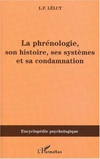 La phrénologie, son histoire, ses systèmes et sa condamnation