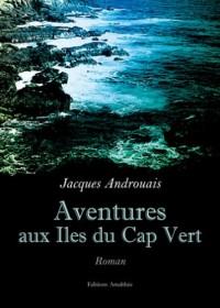 Aventures aux Iles du Cap Vert