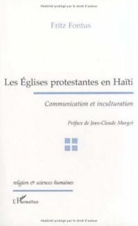 Les Eglises protestantes en Haïti : Communication et inculturation