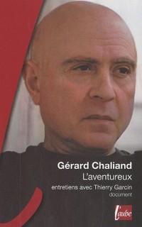 Gérard Chaliand, l'aventurier