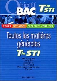 Objectif Bac - Toutes les matières : Terminale STI (Cours, méthodes, exercices corrigés)