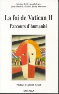 La Foi de Vatican II : Parcours d'humanité