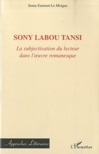 Sony Labou Tansi : La subjectivation du lecteur dans l'oeuvre romanesque