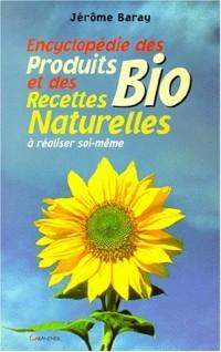 Encyclopédie des recettes naturelles et des produits biologiques à réaliser soi-même