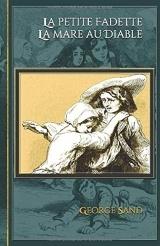 La petite Fadette - La mare au Diable: - Edition illustrée par 18 dessins de Johannot