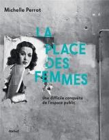 La place des femmes: Une difficile conquête de l'espace public