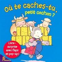 Ou Te Caches-Tu Petit Cochon