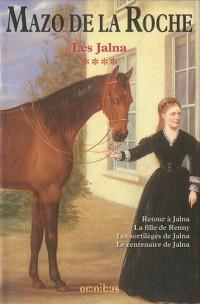 Les Jalna, N° 4 : Retour à Jalna, La fille de Renny, Les sortilèges de Jalna, Le centenaire de Jalna