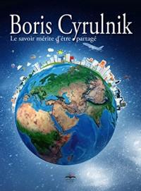 Boris Cyrulnik Le savoir mérite d'être partagé - DVD inclus