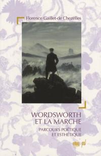 Wordsworth et la marche : Parcours poétique et esthétique