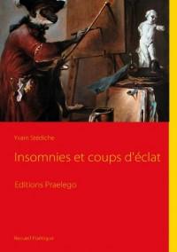 Insomnies et Coups d Eclat