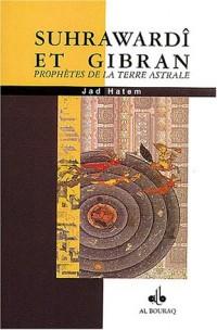 Suhrawardî et Gibran : Prophètes de la terre astrale