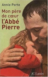 Mon père de coeur : l'Abbé Pierre