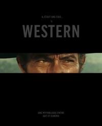 Il était une fois le Western : Une mythologie entre art et cinéma