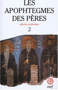 Les Apophtegmes des Pères : Tome 2, Collection systématique, chapitres X-XVI