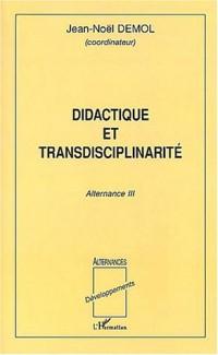 Didactique et transdisciplinarité : Alternance III