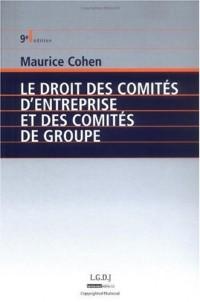 Le droit des comités d'entreprise et des comités de groupe