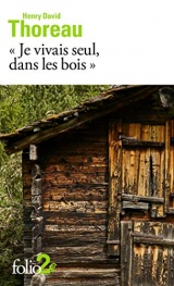 «Je vivais seul, dans les bois» [Poche]