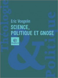 Sciences, politique et gnose