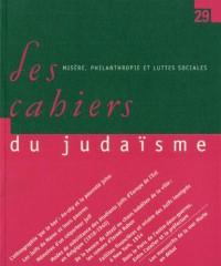 Les cahiers du judaïsme, N° 29 : Misère, philanthropie et luttes sociales
