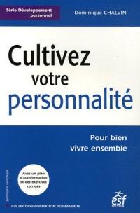 Cultivez votre personnalité : Pour bien vivre ensemble