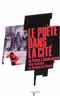 Le poète dans la cité : De Platon à Shakespeare