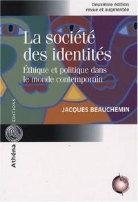 La société des identités : Ethique et politique dans le monde contemporain