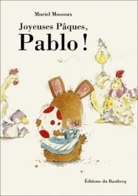 Joyeuses Pâques Pablo !