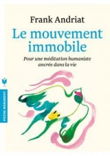 Le mouvement immobile [Poche]